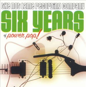 Not Lame's Six Years Of Powerpop
