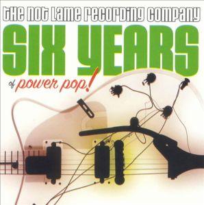 Not Lame's Six Years Of Powerpop