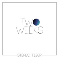 Stereo Tiger - Two Weeks