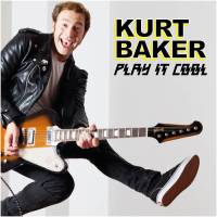 Kurt Baker, Play It Cool